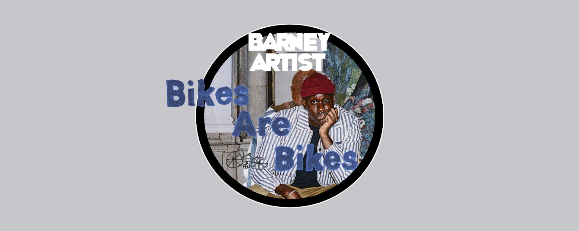 Barney Artist Bikes are Bikes EP Launch